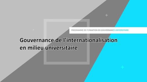 MODULE 7: Gouvernance de l'internationalisation en milieu universitaire