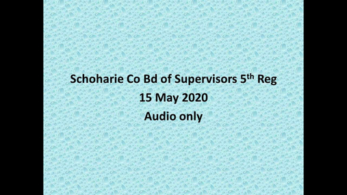 Schoharie Co Bd of Supervisors 5th Reg 15 May 2020