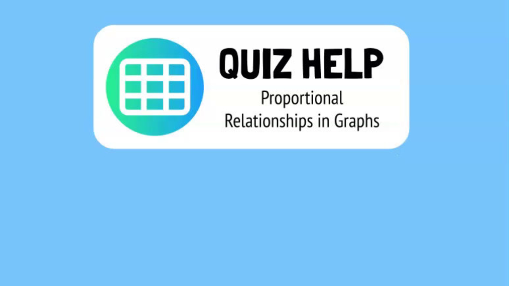 Quiz Help Proportional Relationships in Graphs.mp4