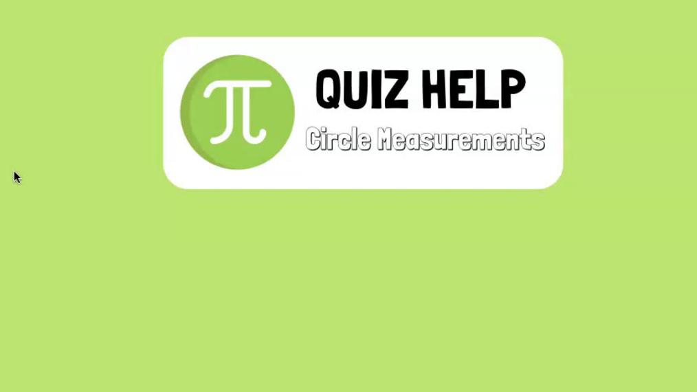 Quiz Help Circle Measurements.mp4