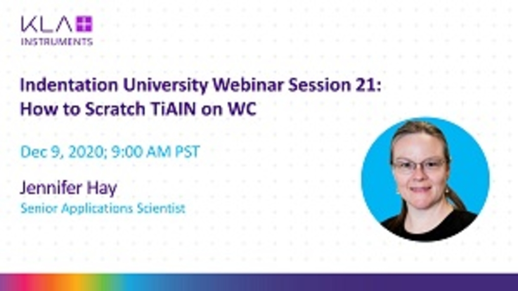 Indentation University Webinar Session 21_ How to Scratch 100nm DLC on Silicon