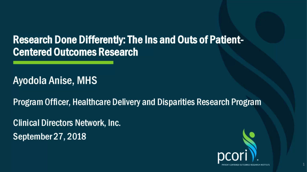Research Done Differently: The Ins and Outs of Patient-Centered Outcomes Research
