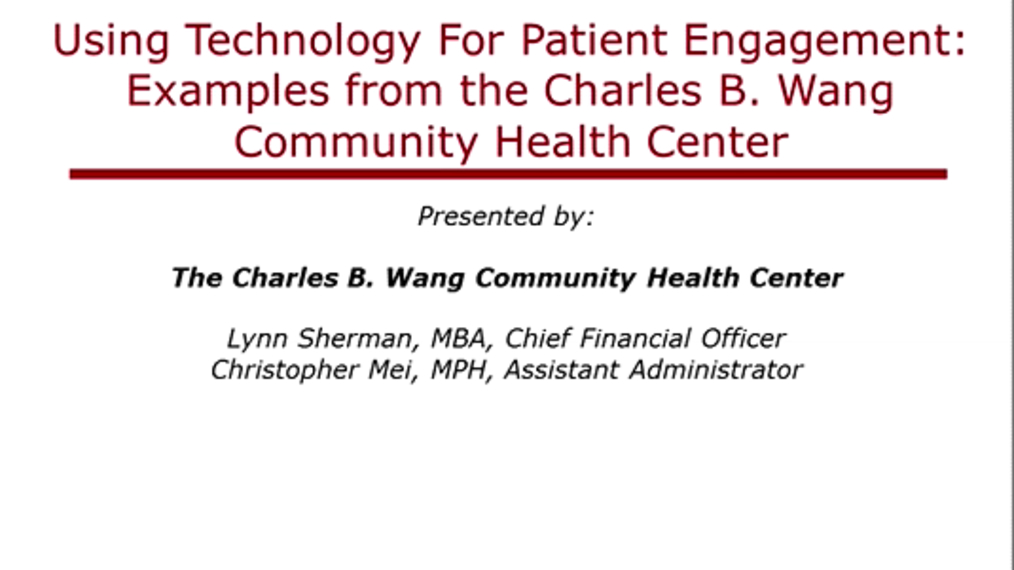 Using Technology for Patient Engagement: Examples from the Charles B. Wang Community Health Center