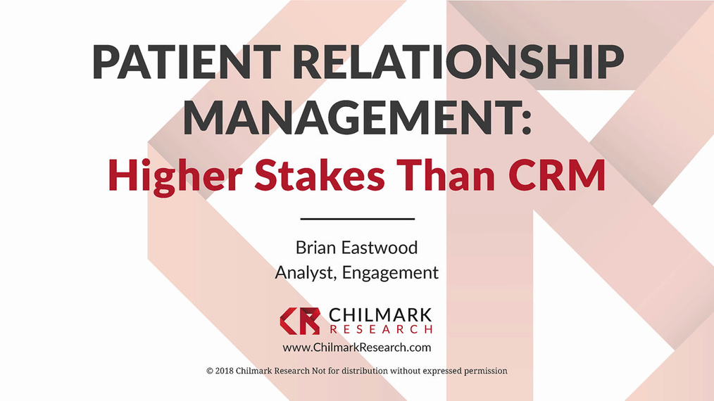 Higher Stakes than CRM: Patient Relationship Management Webinar (2018)