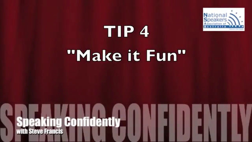 Speaking Confidently Tip 4 - Make it Fun.mp4