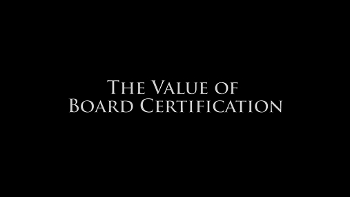 Dr. Zvara - The Value of Board Certification