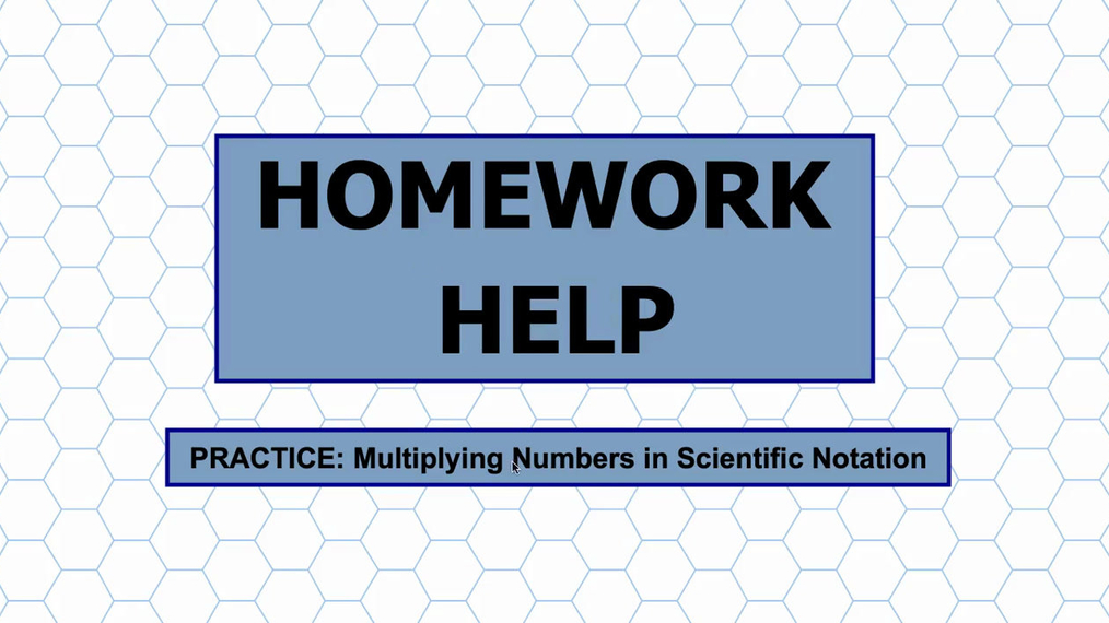 Math 8 Unit 7 HH Multiplying Numbers in Scientific Notation.mp4