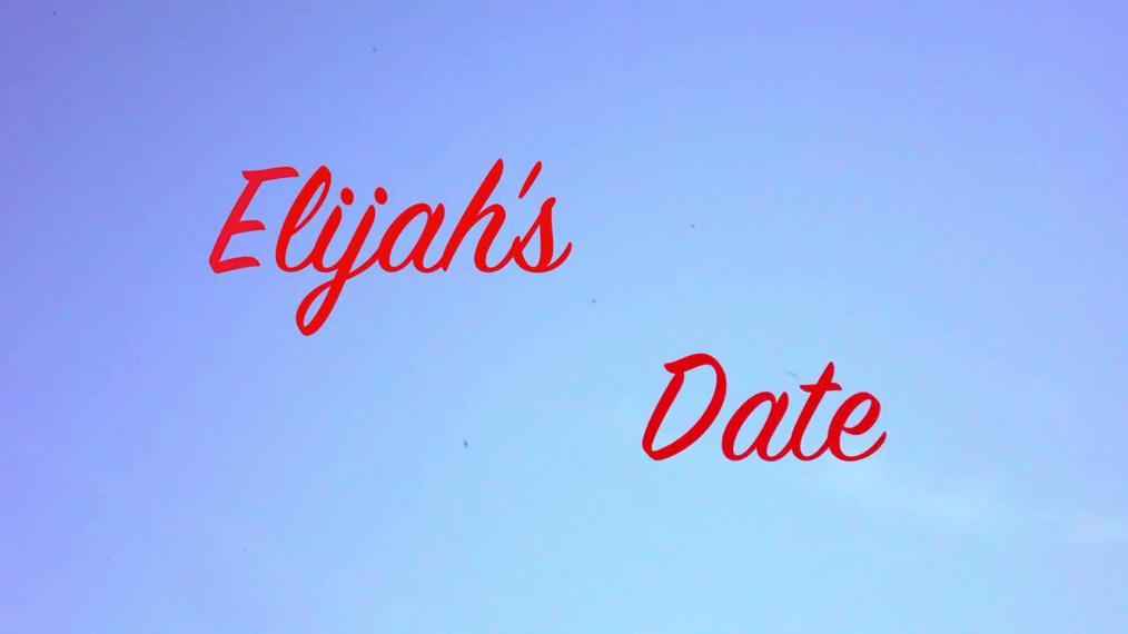 Elijah's Date