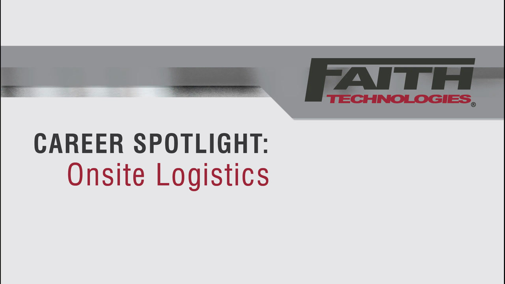 Career Spotlight: Onsite Logistics Faith Technologies