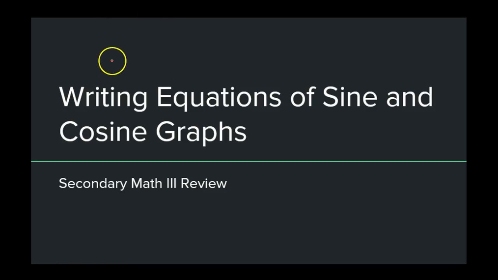SMIII Writing Equations of Sine and Cosine Graphs.mp4