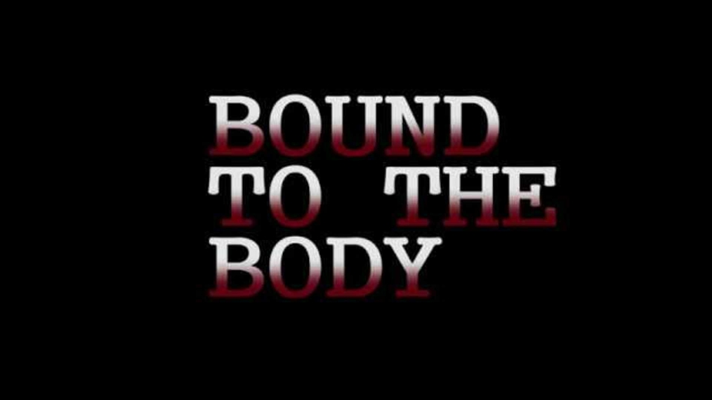 Bound To The Body  Episode 2