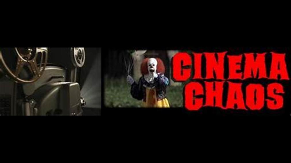 Chaos Cinema Part 1.