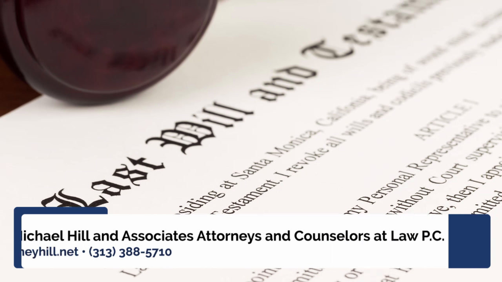 Probate Attorney in Allen Park MI, J. Michael Hill and Associates Attorneys and Counselors at Law P.C.