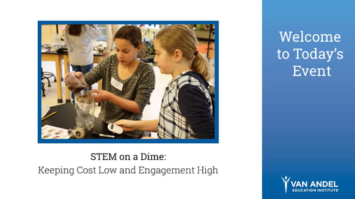 STEM on a Dime: Keeping Cost Low and Engagement High- June 20, 2018