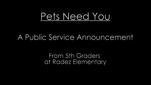 Pets Need You PSA -- 6-21-17
