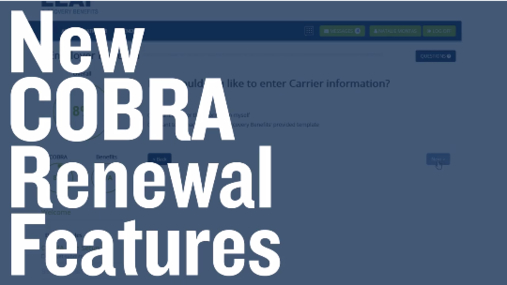 New COBRA Renewal Features