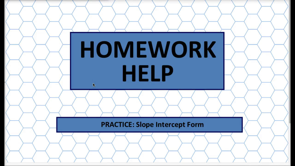 Q1 HH Slope Intercept Form.mp4