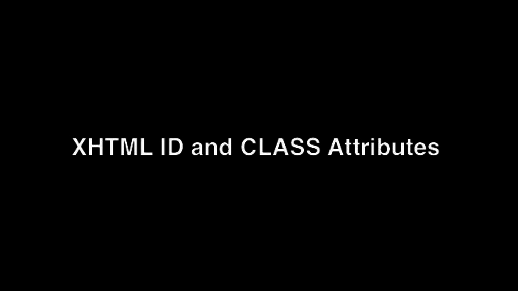 XHTML ID and CLASS Attributes.mp4