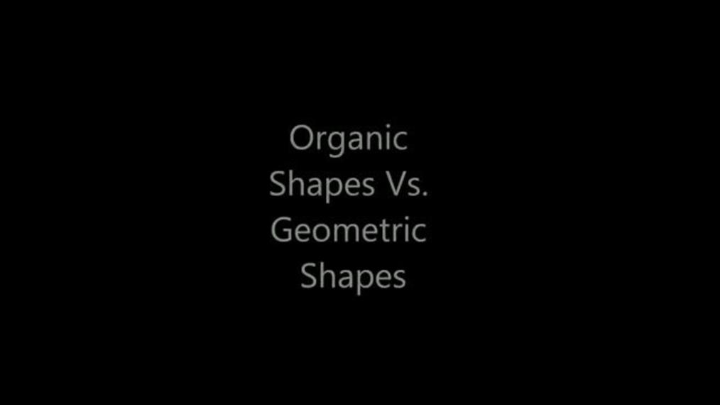 Organic Shapes Vs. Geometric Shapes.mp4
