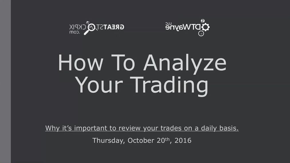 How To Analyze Your Trading