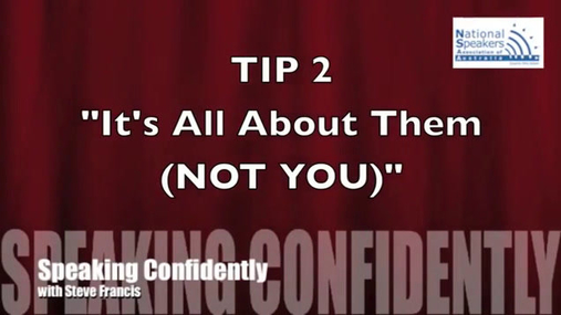 Speaking Confidently Tip 2 It's All ABout Them (NOT YOU).mp4
