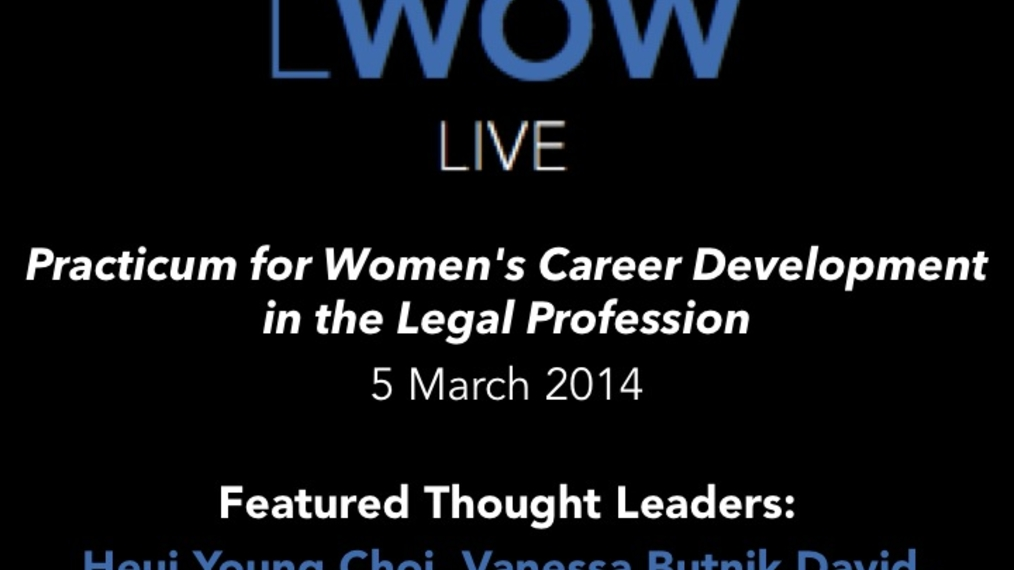 5 March 2014: Practicum for Women's Career Development in the Legal Profession