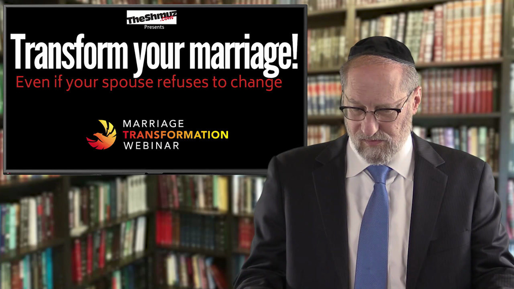 Marriage Transformation Webinar - Rabbi Shafier