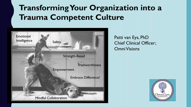 Transforming Your Organization into a Trauma Competent Culture
