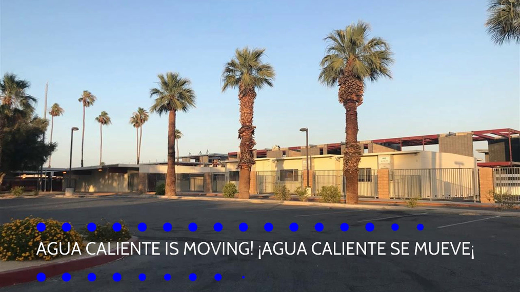 Agua Caliente is Moving