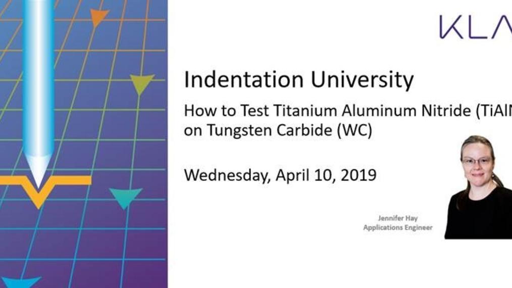 Indentation University Session 2: How to test Titanium Aluminum Nitride on Tungsten Carbide