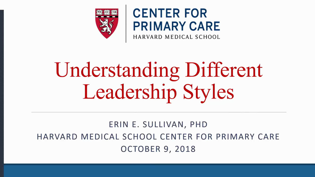 Harvard Clinical Leadership Academy- Session 2: Understanding Different Leadership Styles