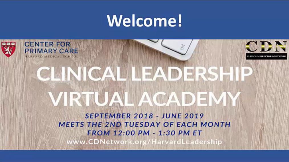 Harvard Clinical Leadership Academy- Session 1: What Do Leaders Do?