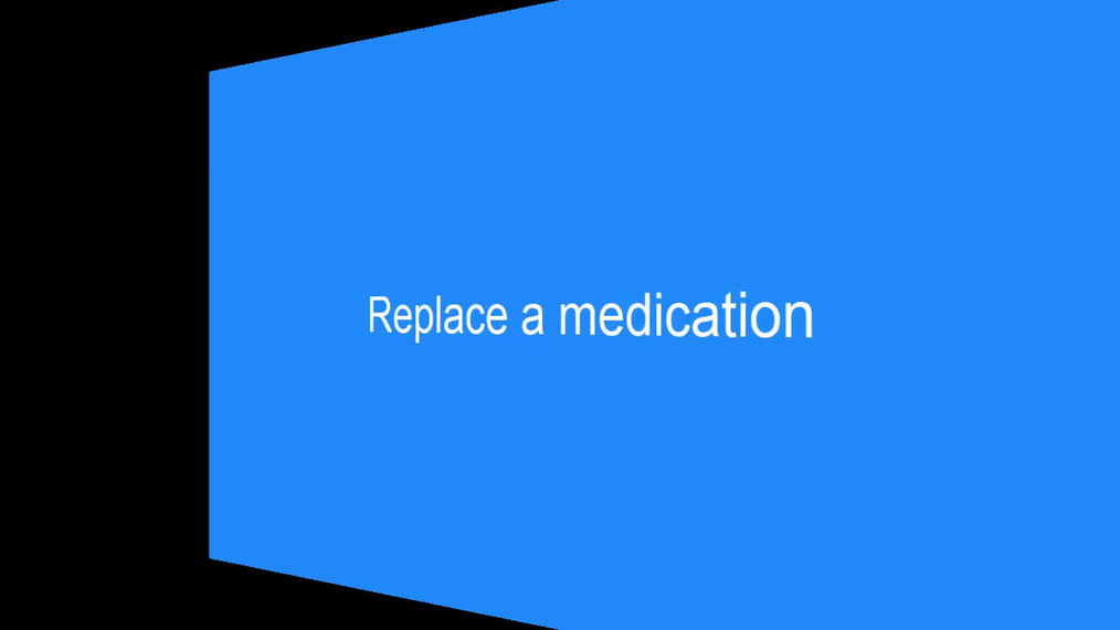 Replacing a medication