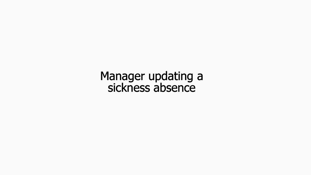 NEW - Manager updating a sickness absence (ST).mp4