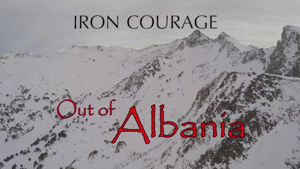 Iron Courage: Out of Albania
