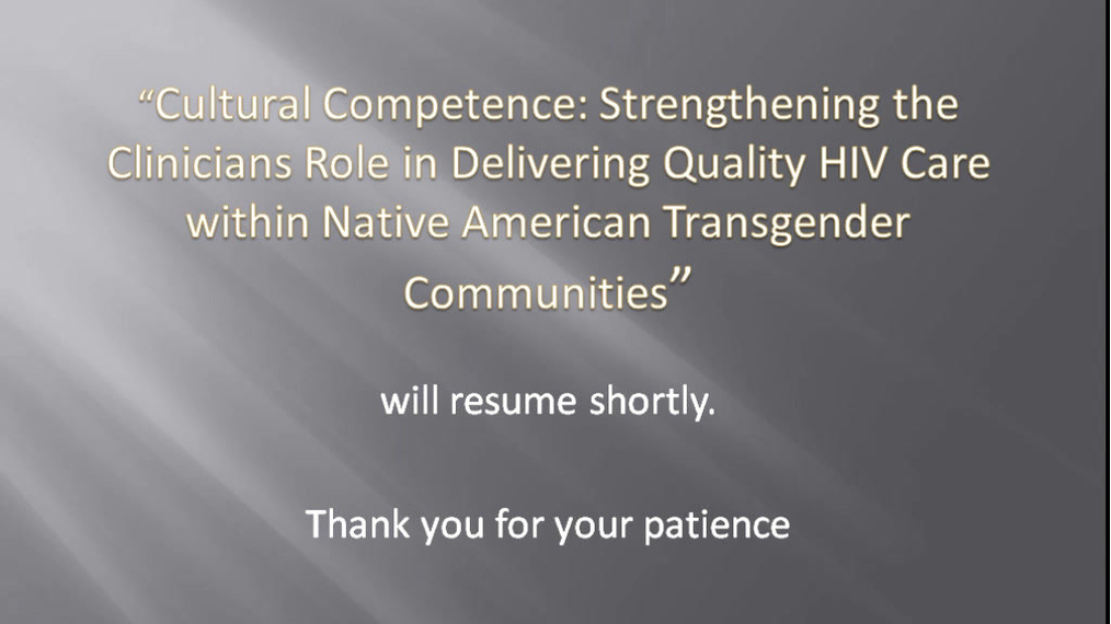 Cultural Competence: Strengthening the Clinicians Role in Delivering Quality HIV Care within Native American Transgender Communities