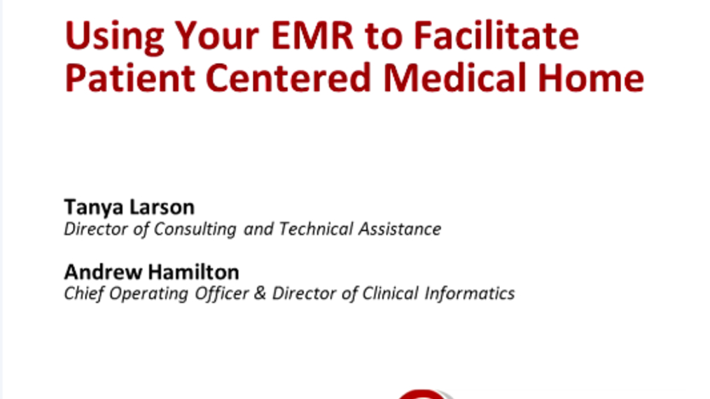 N2 PBRN Virtual Training Series - Patient-Centered Medical Home: Using the EMR to facilitate PCMH Transformation