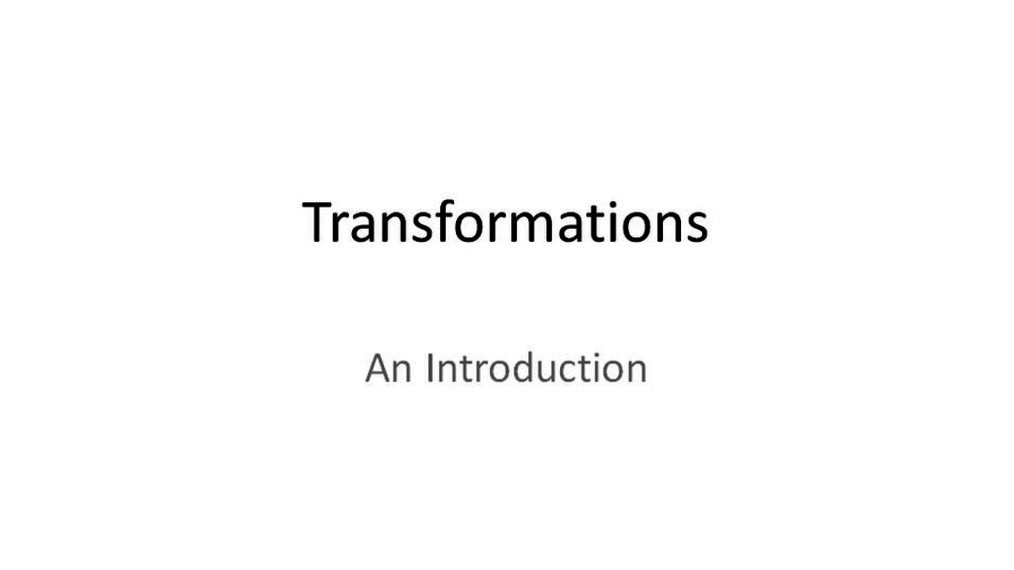 Introduction to Transformations.mp4