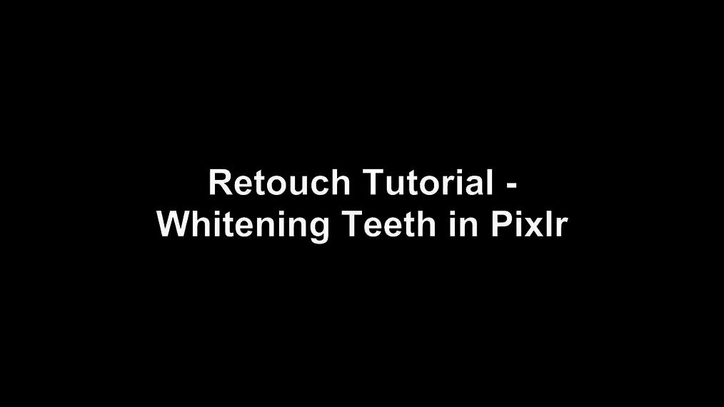 Retouch Tutorial - Whitening Teeth in Pixlr.mp4