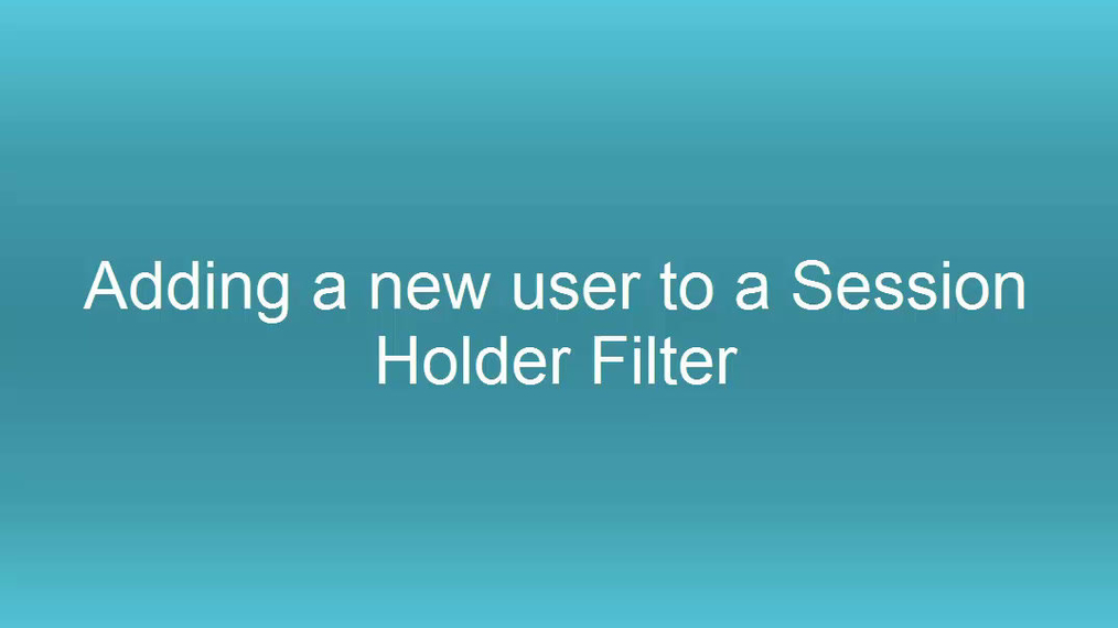 Add user to Session Holder Filter (extended).mp4