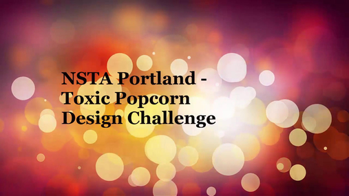 NSTA Portland - Toxic Corn Design Challenge Success!