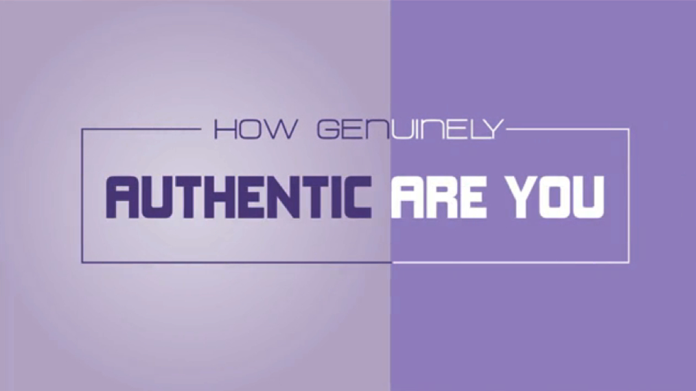 How Genuinely Authentic Are You