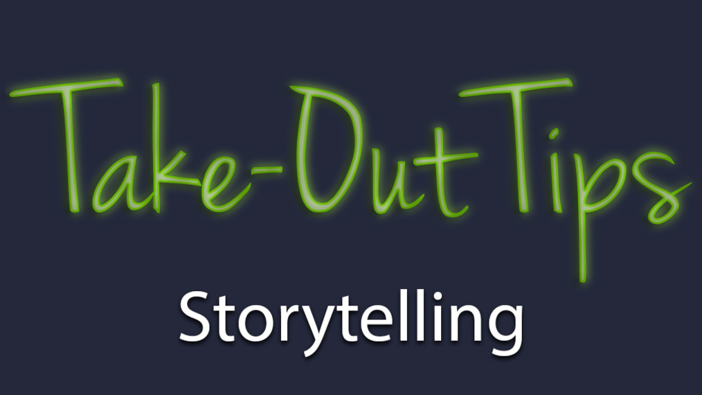 Take-Out Tips with Lou Solomon: Storytelling