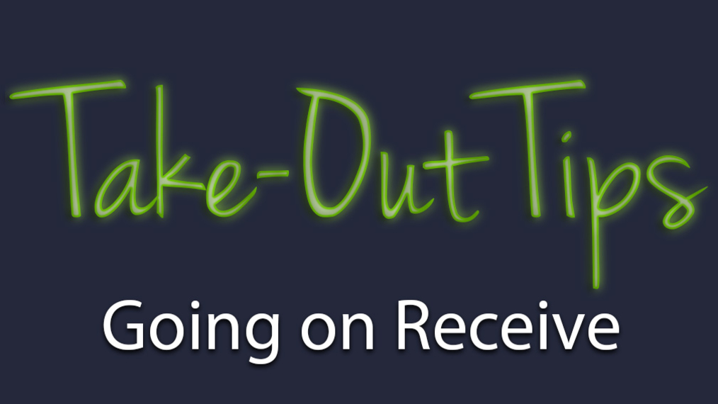 Take-Out Tips with Lou Solomon: Going on Receive