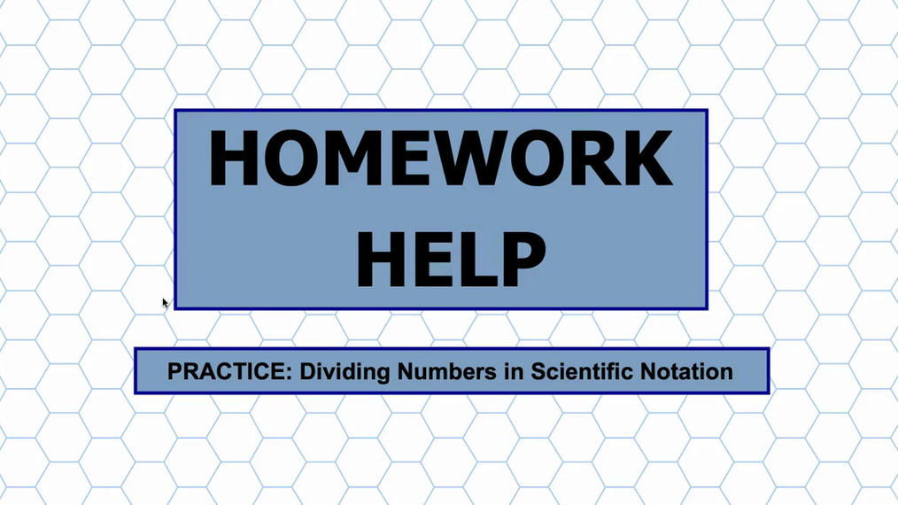 Math 8 Unit 7 HH Dividing Numbers in Scientific Notation.mp4