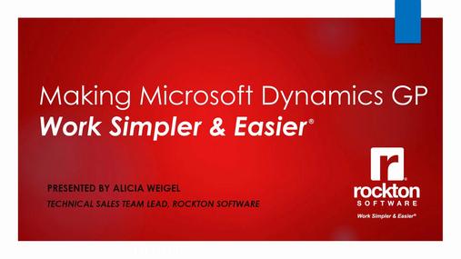 Making Dynamics GPWork Simpler & Easier®