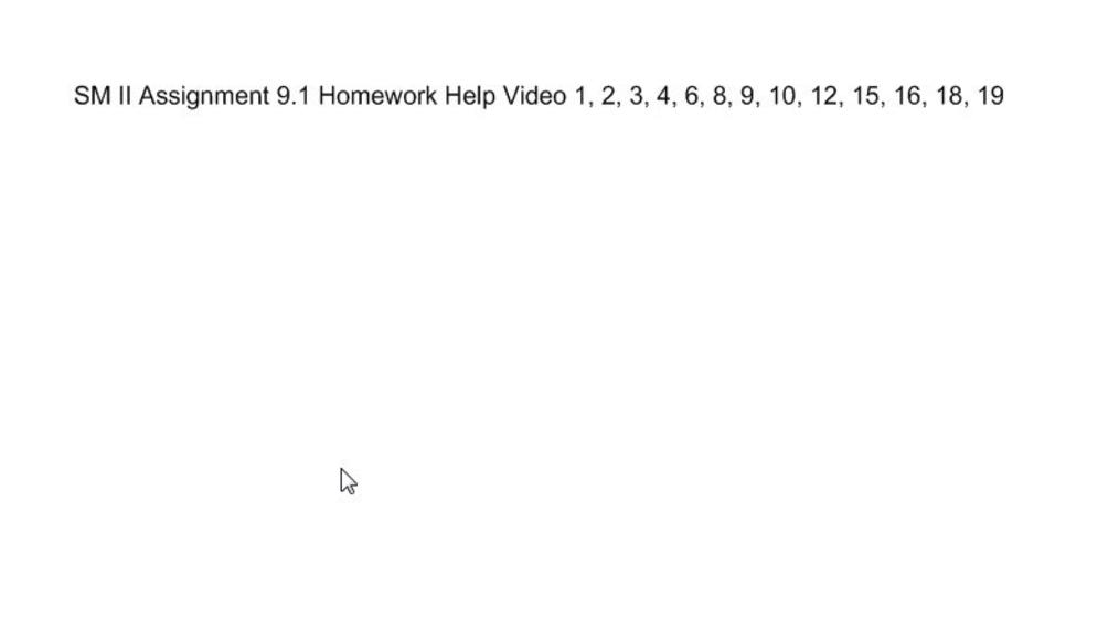 SM II Assignment 9.1 Homework Help Video.mp4