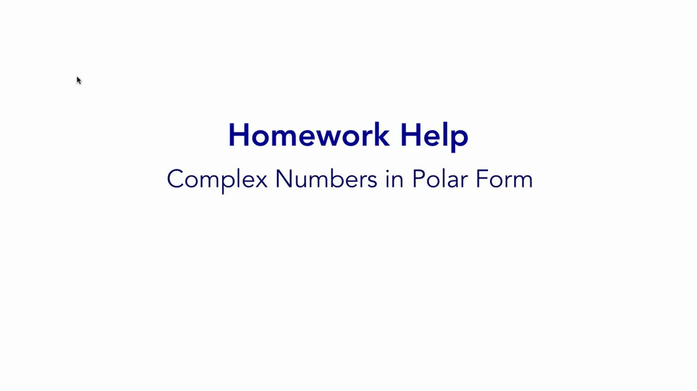 Homework Help Complex Numbers in Polar Form.mp4