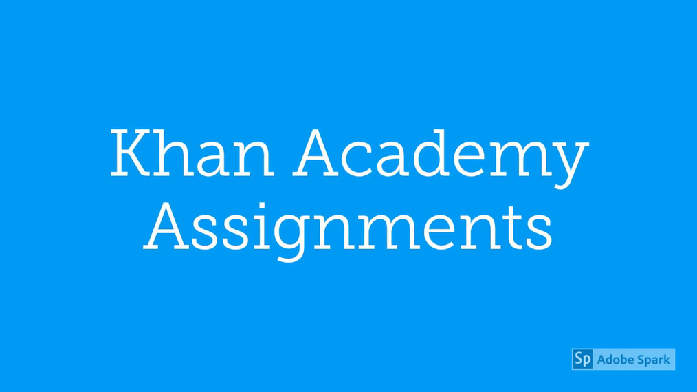 Math 7 Guide to Working on Khan Academy Assignments