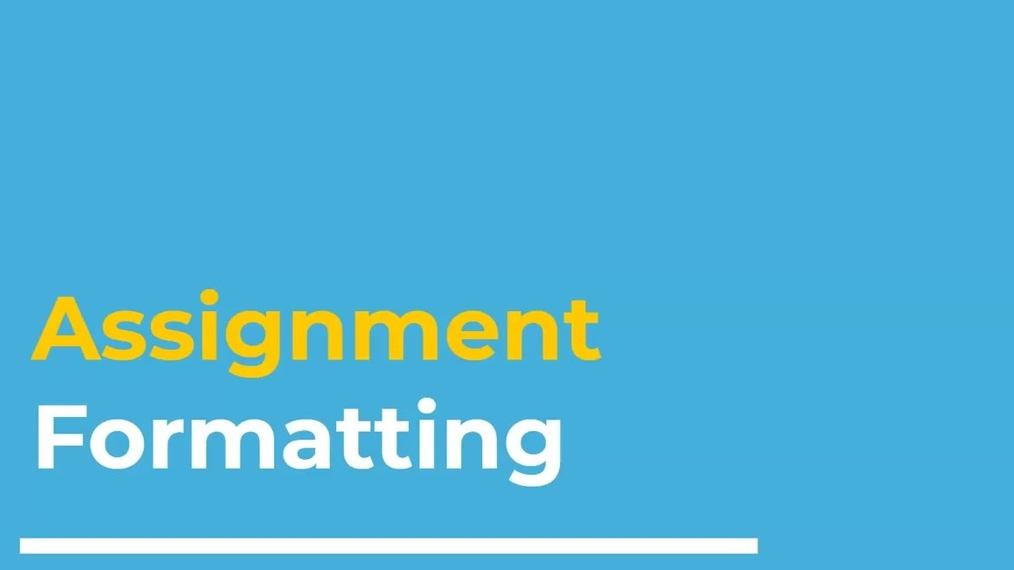 4. Assignment Formatting